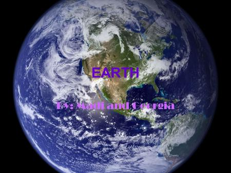 EARTH By: Madi and Georgia. Size The Earth has a core, a mantle, and a crust. The core is 4,300 miles, and 6,900 kilometers. The mantle is 1,800 miles,