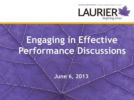 Engaging in Effective Performance Discussions June 6, 2013.