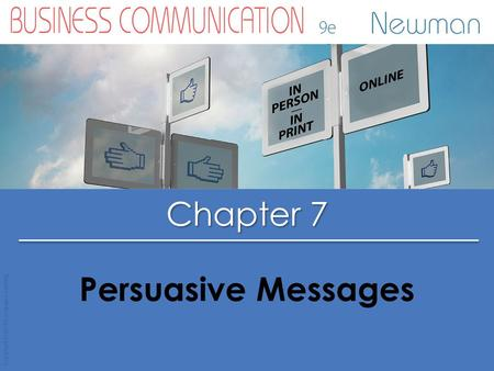 Chapter 7 Copyright © 2015 Cengage Learning Persuasive Messages.