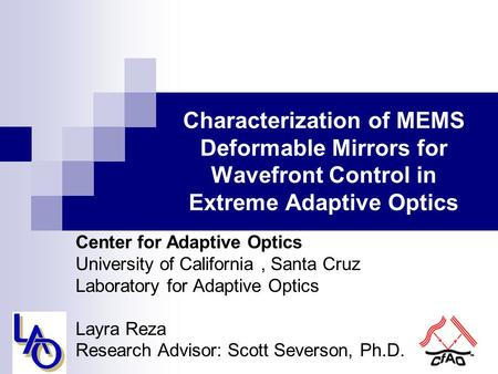 Characterization of MEMS Deformable Mirrors for Wavefront Control in Extreme Adaptive Optics Center for Adaptive Optics University of California, Santa.