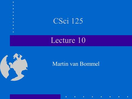 "CSci 125 Lecture 10 Martin van Bommel. Simple Statements Expression followed by semicolon Assignments total = n1 + n2; Function calls printf(""Hello.\n"");"