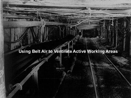 Using Belt Air to Ventilate Active Working Areas.