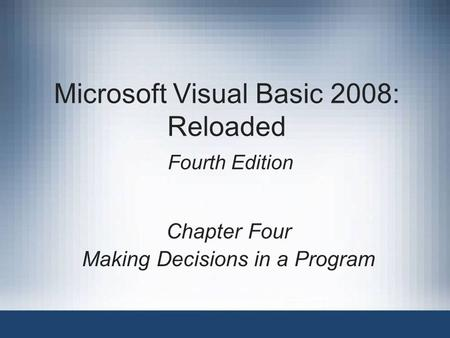 Microsoft Visual Basic 2008: Reloaded Fourth Edition