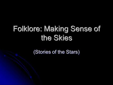 Folklore: Making Sense of the Skies (Stories of the Stars)