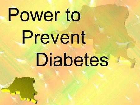 Power to Prevent Diabetes. Facts about Diabetes 20.8 million Americans are living with diabetes, and one-third of them don't even know it Diabetes kills.