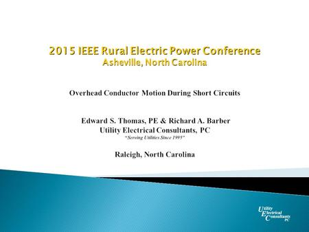 2015 IEEE Rural Electric Power Conference Asheville, North Carolina.