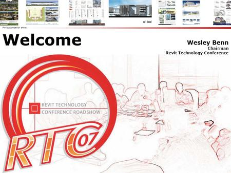 Welcome Wesley Benn Chairman Revit Technology Conference Previous competition entries.