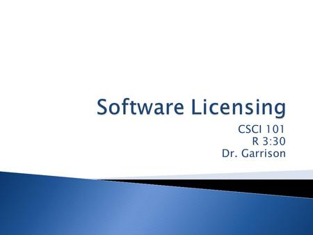 CSCI 101 R 3:30 Dr. Garrison.  What is software? ◦ Set of computer programs that tells the computer what to do and enables it to perform different tasks.