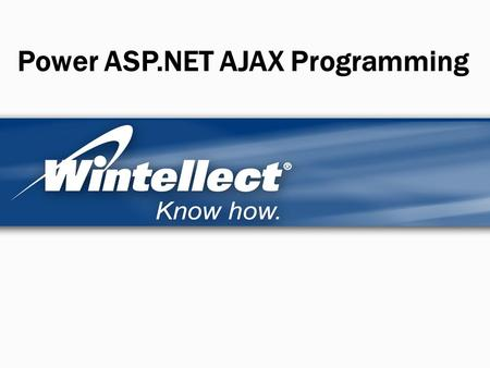 Power ASP.NET AJAX Programming. Agenda Partial-page rendering –With UpdatePanel –Without UpdatePanel PageRequestManager Drag-and-drop user interfaces.