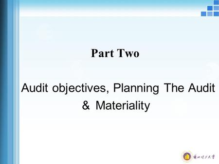 Part Two Audit objectives, Planning The Audit & Materiality.