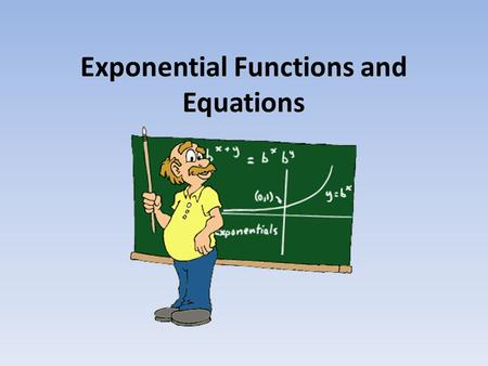 Exponential Functions and Equations. Water Temperature – Time vs. Hours The following table shows the time, in hours, before the body of a scuba diver,
