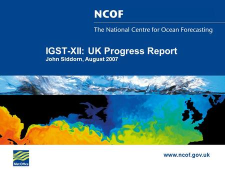 Www.ncof.gov.uk IGST-XII: UK Progress Report John Siddorn, August 2007.