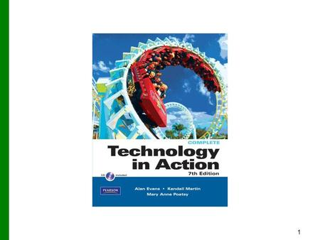 1. 2 Technology in Action Chapter 4 Application Software: Programs That Let You Work and Play Copyright © 2011 Pearson Education, Inc. Publishing as Prentice.