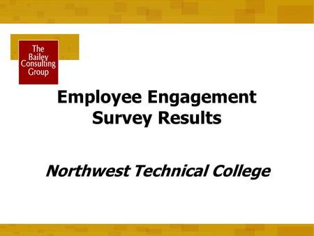 Northwest Technical College Employee Engagement Survey Results.