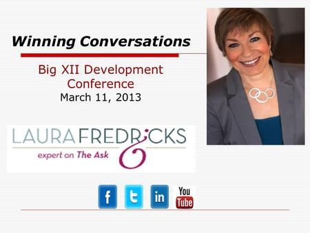 Winning Conversations Big XII Development Conference March 11, 2013.