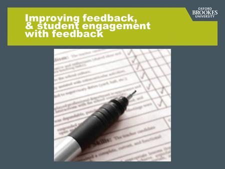 Improving feedback, & student engagement with feedback.