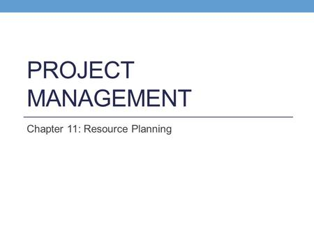 Chapter 11: Resource Planning