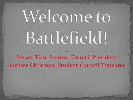 Steven Tian, Student Council President Spencer Chrisman, Student Council Treasurer.