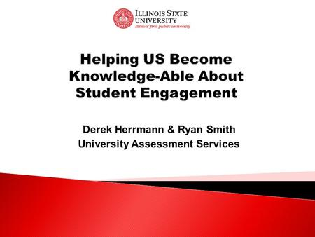 Derek Herrmann & Ryan Smith University Assessment Services.