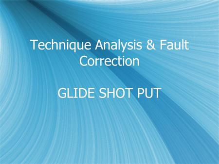 Technique Analysis & Fault Correction GLIDE SHOT PUT