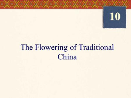The Flowering of Traditional China 10. China after the Han (220-581)  Division and civil war  Nomads from the Gobi Desert  Effects of the Collapse.
