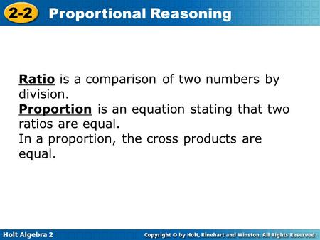 Ratio is a comparison of two numbers by division.