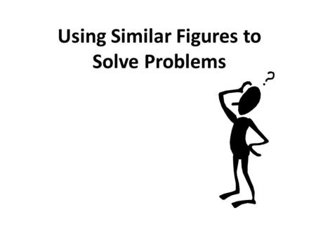Using Similar Figures to Solve Problems. There are a variety of problems that can be solved with similar triangles. To make things easier use or draw.