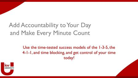 Add Accountability to Your Day and Make Every Minute Count Use the time-tested success models of the 1-3-5, the 4-1-1, and time blocking, and get control.