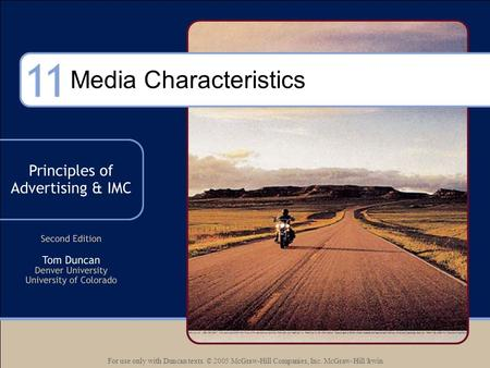 For use only with Duncan texts. © 2005 McGraw-Hill Companies, Inc. McGraw-Hill/Irwin Media Characteristics.