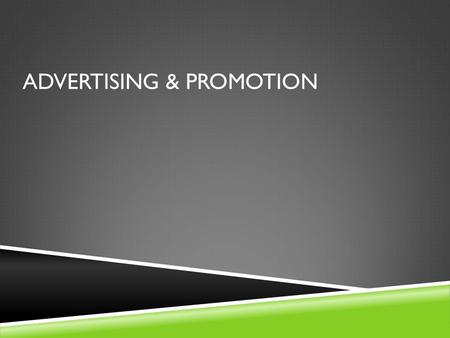 ADVERTISING & PROMOTION. UNIT OBJECTIVES  Objectives:  Understand the difference between advertising and promotion  Understand the various components.