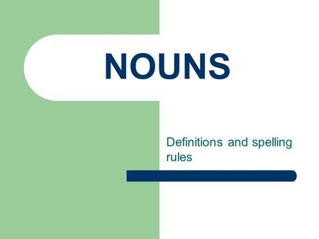 Definitions and spelling rules