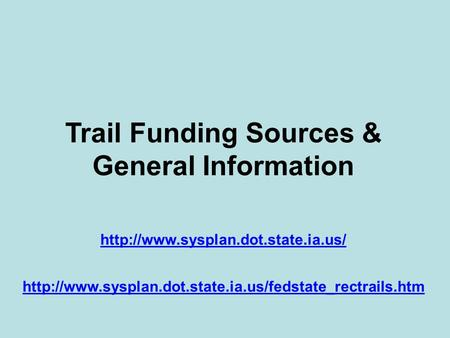 Trail Funding Sources & General Information