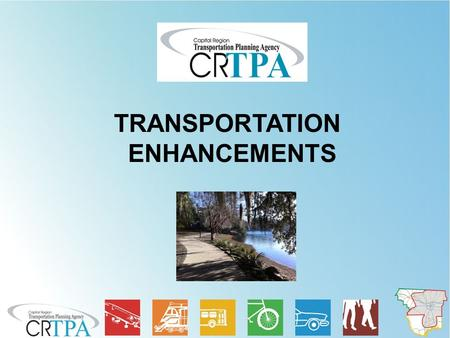 TRANSPORTATION ENHANCEMENTS. OVERVIEW  The CRTPA coordinates the annual submission of priority project lists (PPLs) to the FDOT for annual funding consideration.