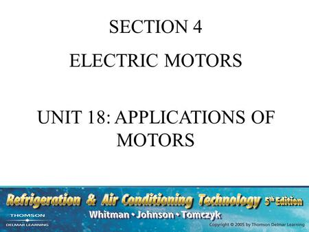 SECTION 4 ELECTRIC MOTORS UNIT 18: APPLICATIONS OF MOTORS.
