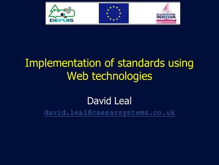 Implementation of standards using Web technologies David Leal