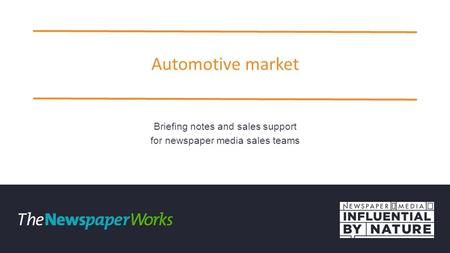 Automotive market Briefing notes and sales support for newspaper media sales teams.