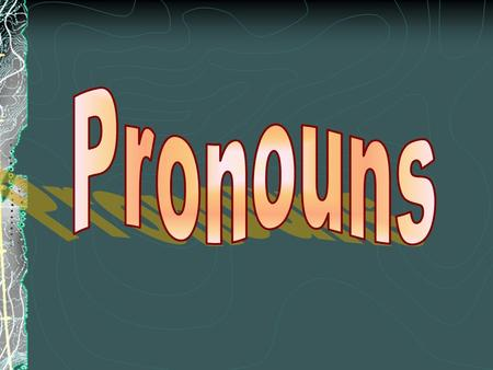 Why Use Pronouns? Pronouns stand in for nouns, so you don't have to repeat yourself. Restate the following sentence as if you were Jacob: Jacob broke.