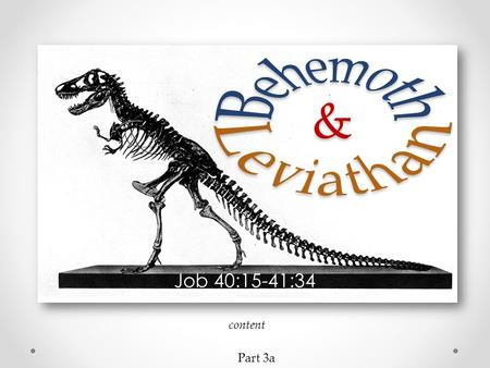 Behemoth & Leviathan Job 40:15-41:34 content Part 3a.