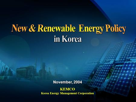 November, 2004 KEMCO Korea Energy Management Corporation.
