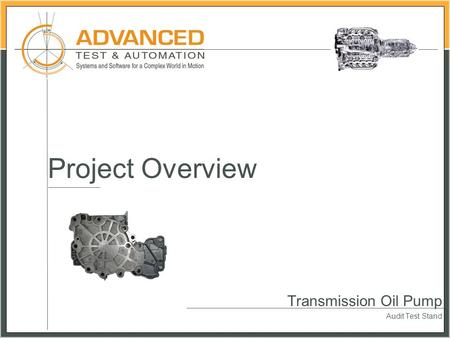 Transmission Oil Pump Audit Test Stand Project Overview.