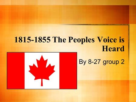1815-1855 The Peoples Voice is Heard By 8-27 group 2.