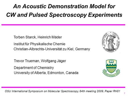 An Acoustic Demonstration Model for CW and Pulsed Spectroscopy Experiments Torben Starck, Heinrich Mäder Institut für Physikalische Chemie Christian-Albrechts-Universität.