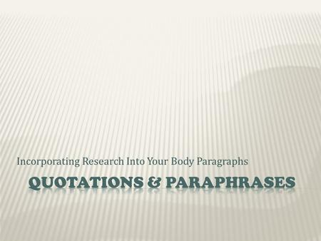 Incorporating Research Into Your Body Paragraphs.
