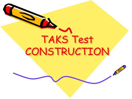 TAKS Test CONSTRUCTION. Important WORD TRIPLET What is a triplet? Triplet… three Three reading selections linked by a common theme. Consists of –a literary.