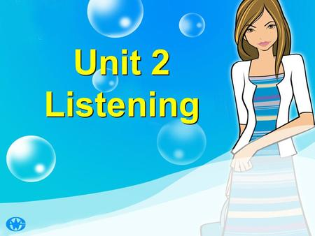 Unit 2 Listening Unit 2 Listening. T e x a s Listening on P14.