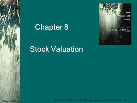 Chapter 8 Stock Valuation McGraw-Hill/Irwin Copyright © 2010 by The McGraw-Hill Companies, Inc. All rights reserved.