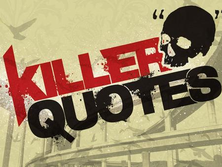 Killer Quotes: Using Big Tobacco's own words against them...