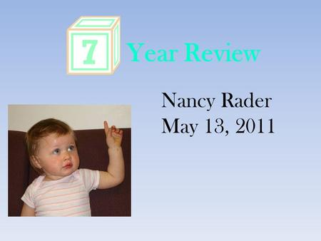 Year Review Nancy Rader May 13, 2011. esearch Emotion and Working Memory Temperament Infant Perception Attention and Early Language.