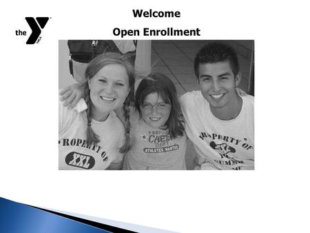 Welcome Open Enrollment. This Presentation will: * Inform you of all Part Time Benefits Open Enrollment.