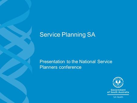 Service Planning SA Presentation to the National Service Planners conference.